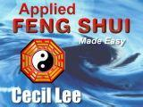 Applied Feng Shui Made Easy by Cecil Lee